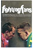 Fighting Fans: Football Hooliganism As a World Phenomenon