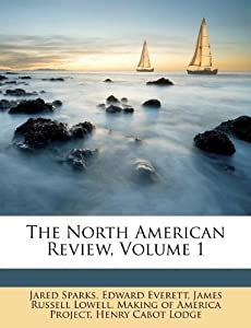 The North American Review, Volume 1: Jared Sparks, Edward Everett