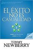 El éxito no es casualidad: Cambie sus decisiones; cambie su vida (Spanish Edition)