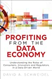 img - for Profiting from the Data Economy: Understanding the Roles of Consumers, Innovators and Regulators in a Data-Driven World (FT Press Analytics) book / textbook / text book