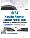 CFSA Certified Financial Services Auditor Exam Self-Practice Review Questions 2015 Edition: (with 60 questions)