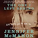 The One I Left Behind (       UNABRIDGED) by Jennifer McMahon Narrated by Julia Whelan
