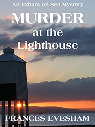 Murder at the Lighthouse: An Exham on Sea Mystery (Exham on Sea Mysteries Book 1) eBook