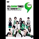 "9nine DVD 「It's SHOW TIME!! Ver:SAKURA '09"" Part.1」"