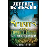 Spirits and Thought Forms: Tales from Prosperity Glades ~ Jeffrey Kosh