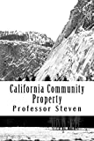 California Community Property Outlines  Writers of 6 model bar essays *Law e-book: Authors of 6 published bar essays!!!! LOOK INSIDE.  CA Community Property A - Z