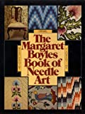 img - for THE MARGARET BOYLES BOOK OF NEEDLE ART: NEEDLEPOINT - CREWEL - FLORENTINE book / textbook / text book