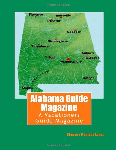 Alabama Guide Magazine (Alabama Vacation Guide Magazine) (Volume 2)