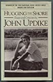Hugging the Shore: Essays and Criticisms by John Updike