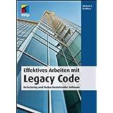 """Effektives Arbeiten mit Legacy Code. Refactoring und Testen bestehender Softwarevon """"Michael C. Feathers"""""""