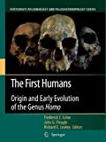 The First Humans: Origin and Early Evolution of the Genus Homo (Vertebrate Paleobiology and Paleoanthropology)