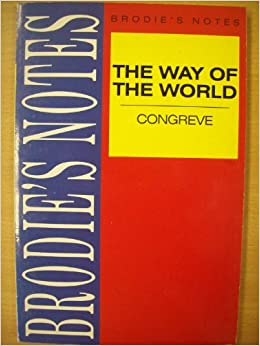 a literary analysis of the way of the world by william congreve William congreve in restoration literature back next everything you ever wanted to know about william congreve william congreve's the way of the world.