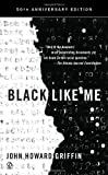 img - for Black Like Me (50th Anniversary Edition) book / textbook / text book