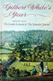 Gilbert White's Year: Passages From The Garden Kalendar & The Naturalist's Journal (Oxford Paperbacks) (0192813544) by White, Gilbert