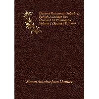 �lemens Raisonnés D'algèbre: Publiés � L'usage Des �tudians En Philosophie, Volume 1 (Spanish Edition)