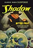 The Shadow: Bitter Fruit (Old Time Radio)