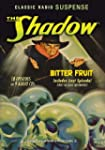 The Shadow: Bitter Fruit (Old Time Ra...