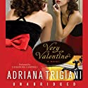 Very Valentine (       UNABRIDGED) by Adriana Trigiani Narrated by Cassandra Campbell