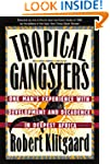 Tropical Gangsters: One Man's Experie...