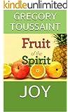 JOY (The Fruit of the Spirit)