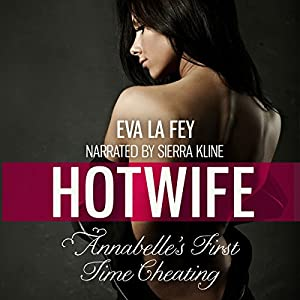 Hotwife: Annabelle's First Time Cheating Audiobook