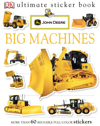 Ultimate Sticker Book: John Deere: Big Machines (Ultimate Sticker Books)