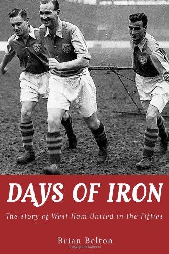 Días de hierro: la historia del West Ham United en los años cincuenta