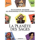 Encyclop�die mondiale des philosophes et des philosophies : La Plan�te des sagespar Charles P�pin