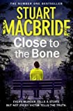 Close to the Bone (Logan McRae, Book 8) by MacBride, Stuart (2013) Paperback