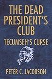 The Dead President's Club: Tecumseh's Curse