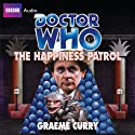 Doctor Who: The Happiness Patrol (       UNABRIDGED) by Graeme Curry Narrated by Rula Lenska