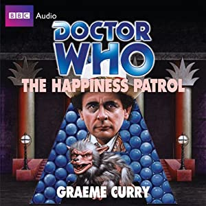 Doctor Who: The Happiness Patrol | [Graeme Curry]