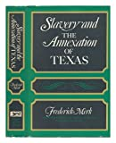 img - for Slavery and the Annexation of Texas book / textbook / text book