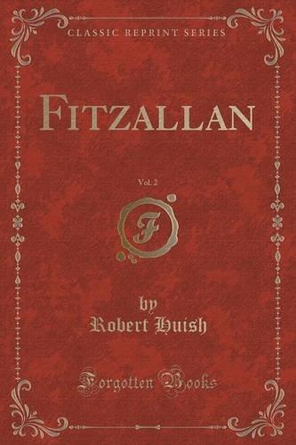 Fitzallan, Vol. 2 (Classic Reprint)