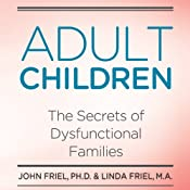 Adult Children: The Secrets of Dysfunctional Families Audiobook