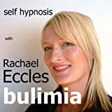 Bulimia: Overcome it, Self Hypnosis, Hypnotherapy CD