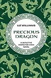 Precious Dragon (The Detective Inspec) (1480438200) by Williams, Liz