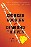 img - for Chinese Cooking for Diamond Thieves book / textbook / text book