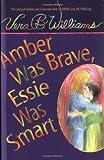 Amber Was Brave Essie Was Smart