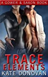 Trace Elements (Gower & Saxon Book 1)