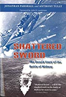 Shattered Sword: The Untold Story of the Battle of Midway
