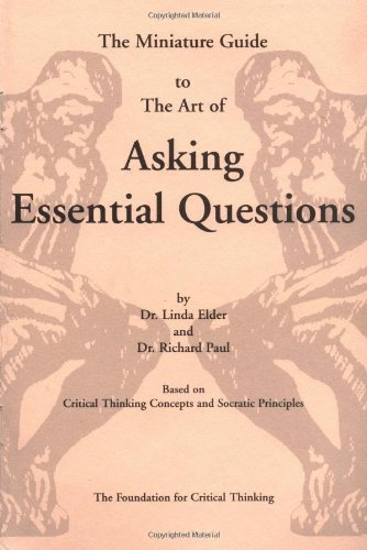 The Thinker's Guide to the Art of Asking Essential...