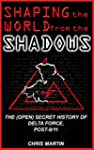 Shaping the World from the Shadows: T...