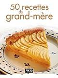 50 recettes de grand-m�re