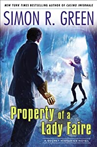Property of a Lady Faire: A Secret Histories Novel by Simon R. Green