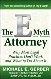 The E-Myth Attorney: Why Most Legal Practices Don't Work and What to Do About It (0470503653) by Gerber, Michael E.