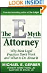 The E-Myth Attorney: Why Most Legal P...