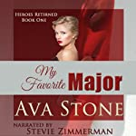 My Favorite Major: Heroes Returned, Book 1 | Ava Stone