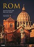 Rom. Geschichte der ewigen Stadt