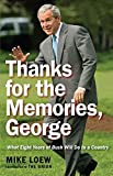 img - for Thanks for the Memories, George: What Eight Years of Bush Will Do to a Country (Paperback) - Common book / textbook / text book